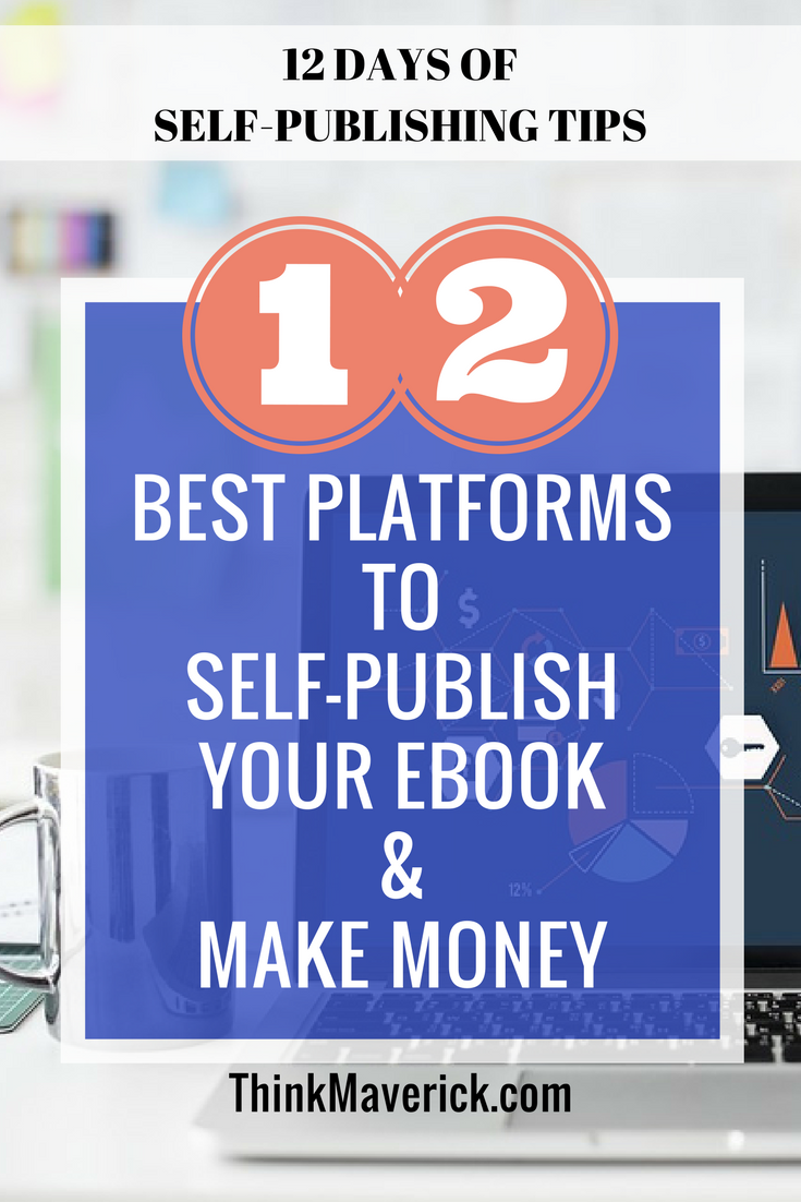 Our twelve best places to publish your ebooks in 2017 12 best platforms to self publish your ebook and make money fandeluxe Choice Image