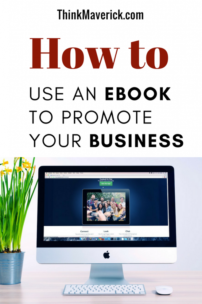 How to use an ebook to promote your business thinkmaverick my this is an ultimate guide to use ebooks in your content marketing follow this step by step tutorial to promote your product or service online in the solutioingenieria Gallery
