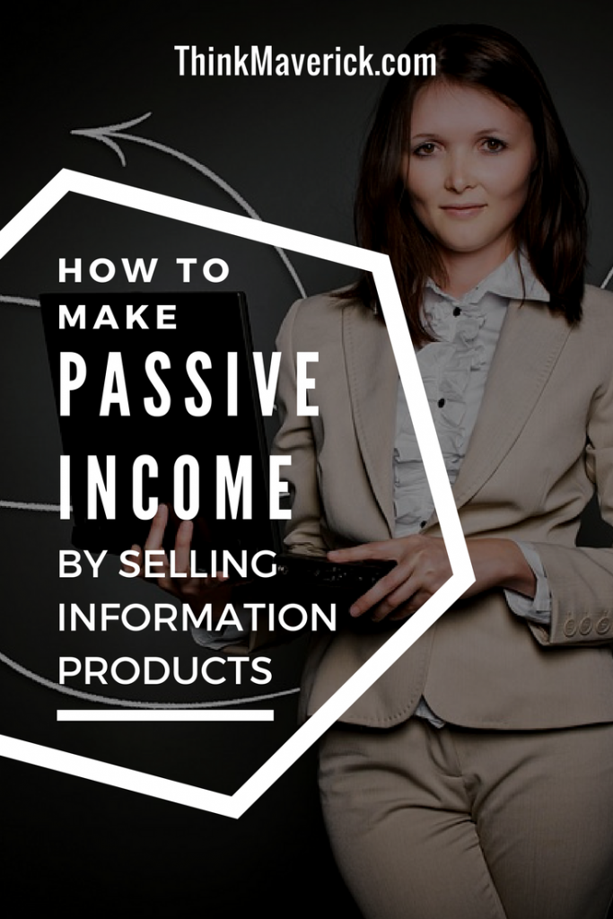how to make passive income by selling information products