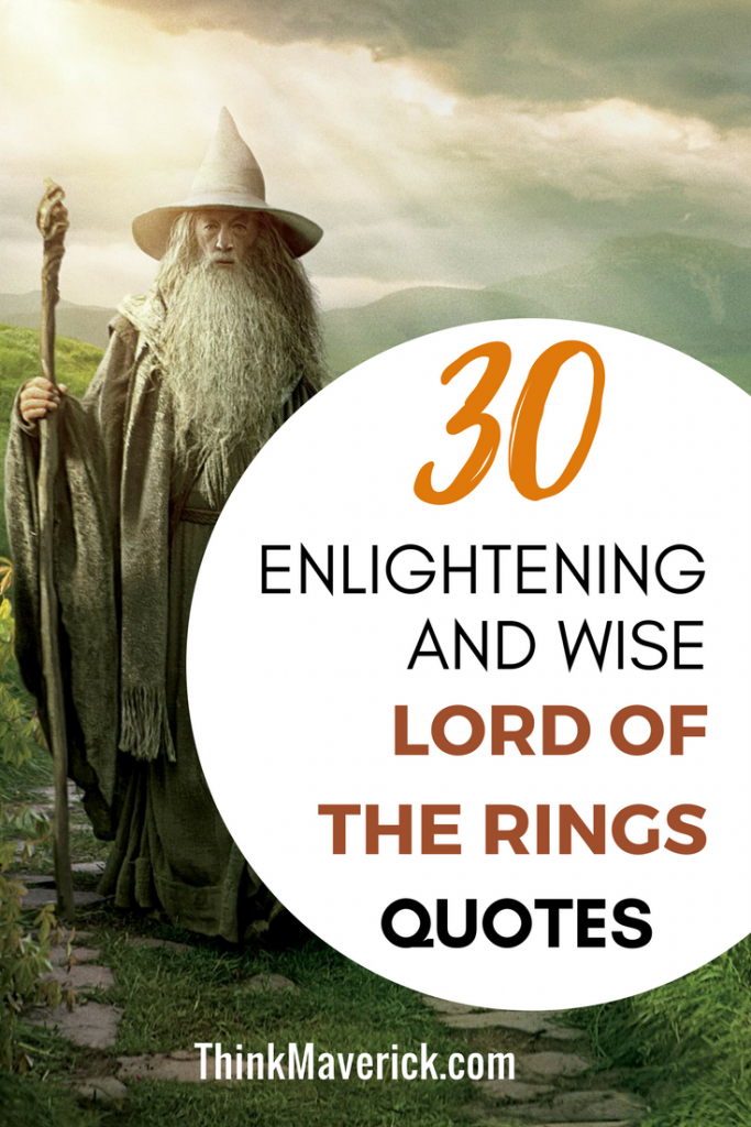 30 Enlightening and Wise Lord The Rings Quotes