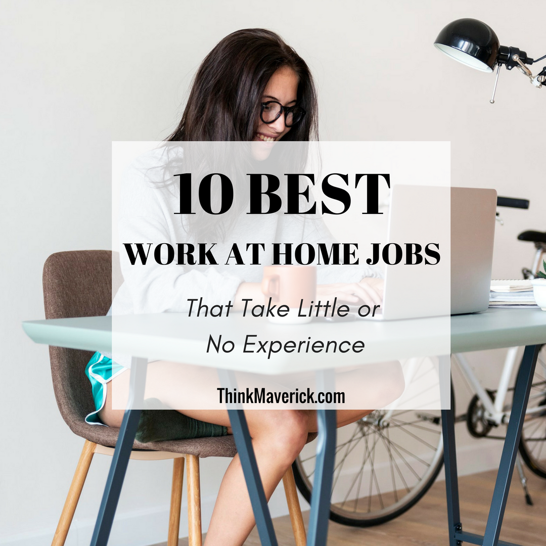 10 Best Work From Home Jobs That Take Little or No Experience