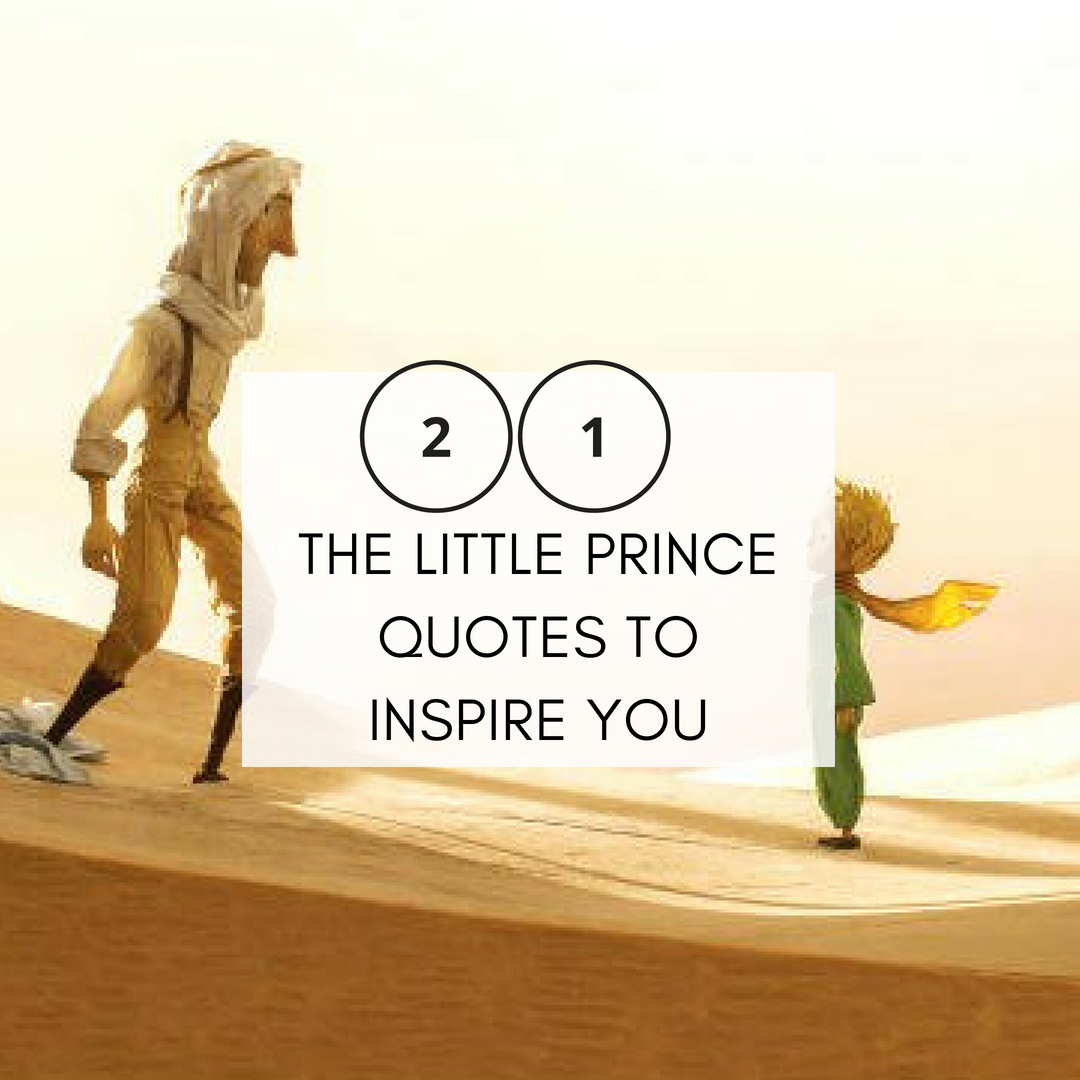 21 The Little Prince Quotes To Inspire You To Live Your Best Life Thinkmaverick My Personal Journey Through Entrepreneurship
