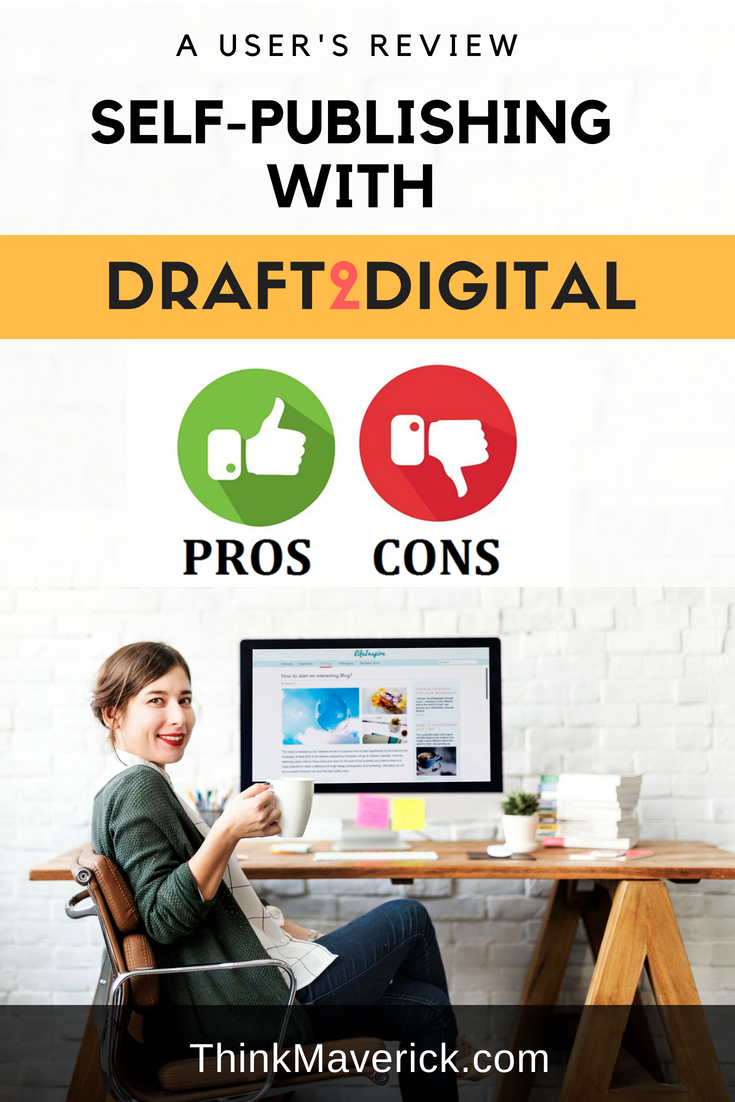 Self-Publishing: Pros and Cons of Publishing with Draft2Digital (User Review)