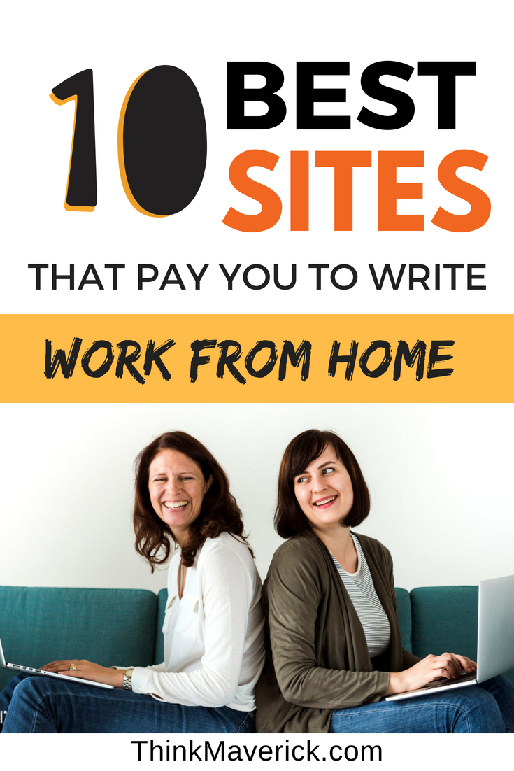 10 Best Websites That Pay You Well To Write From Home Thinkmaverick My Personal Journey Through Entrepreneurship