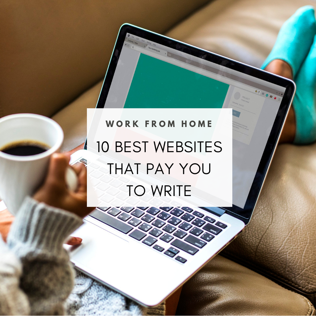 10 Best Websites That Pay You Well To Write From Home