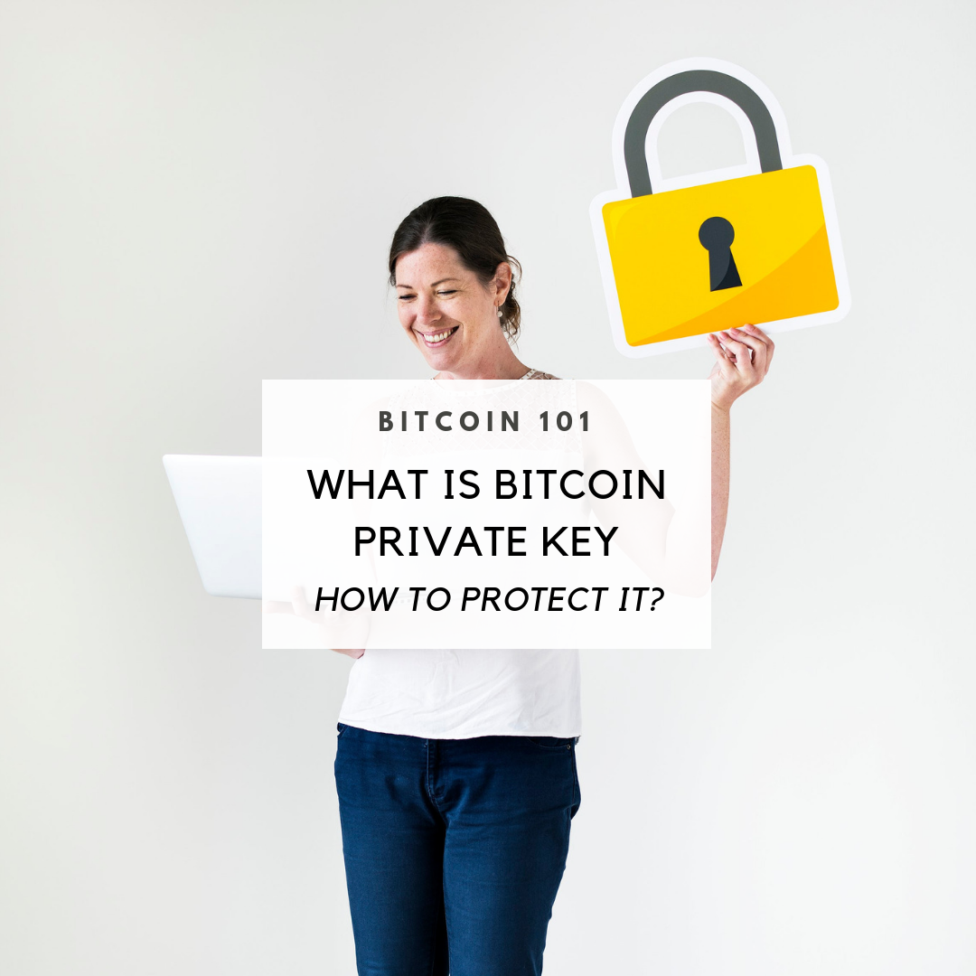 What is a Bitcoin Private Key, How to Protect It