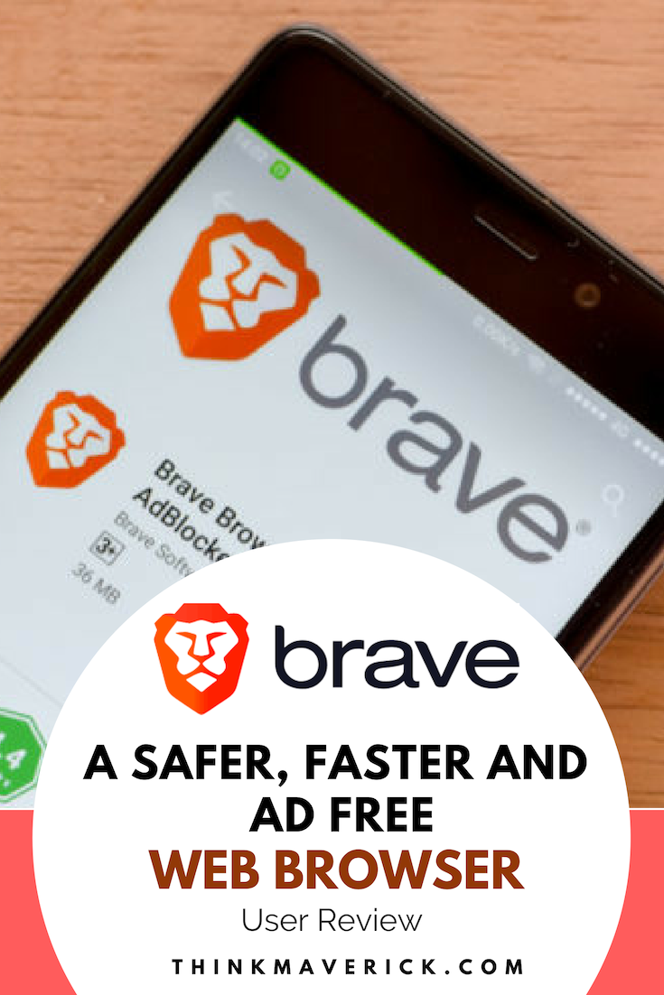 Brave Browser: A Safer, Faster and Ad Free Web Browser (User