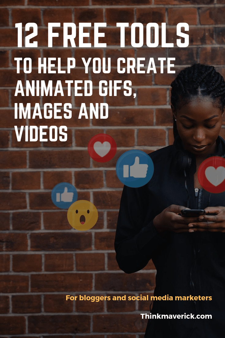 12 Best Tools to Help You Create Sharable Images, GIFs and Videos. thinkmaverick